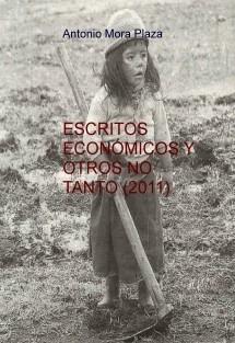 ESCRITOS ECONÓMICOS Y OTROS NO TANTO (2011)