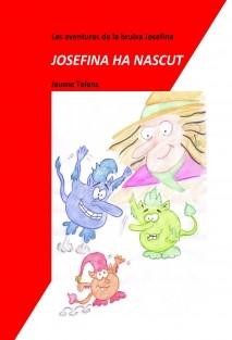 LES AVENTURES DE LA BRUIXA JOSEFINA - LA JOSEFINA HA NASCUT