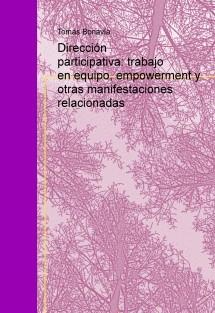 Dirección participativa: trabajo en equipo, empowerment y otras manifestaciones relacionadas