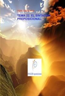TEMA 22. EL SINTAGMA PREPOSICIONAL .