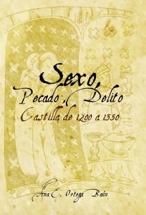 Sexo, pecado, delito. Castilla de 1200 a 1350
