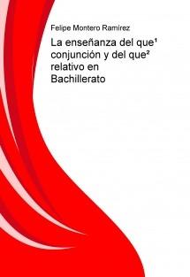 La enseñanza del que¹ conjunción y del que² relativo en Bachillerato