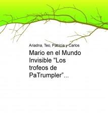 """Mario en el Mundo Invisible """"Los trofeos de PaTrumpler"""""""