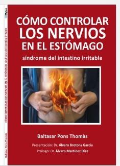 Cómo controlar los nervios en el estómago. Síndrome del intestino irritable.