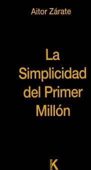 Libro La simplicidad del primer millón, autor Aitor Zárate