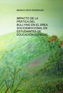 IMPACTO DE LA PRÁTICA DEL BULLYING EN EL ÁREA SOCIOEMOCIONAL EN ESTUDIANTES DE EDUCACIÓN ESPECIAL
