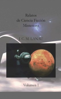 Relatos de ciencia ficción misteriosa - vol I