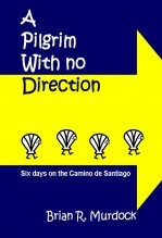 A Pilgrim with no Direction: six days on the Camino de Santiago