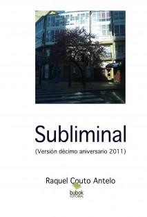 SUBLIMINAL (Versión de SUB de 2011-Décimo Aniversario)