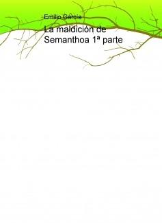 La maldición de Semanthoa 1ª parte