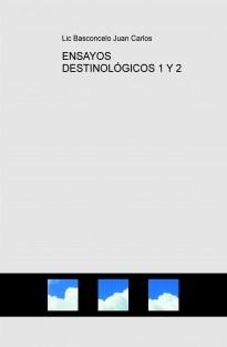 ENSAYOS DESTINOLÓGICOS 1 Y 2