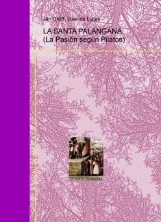 LA SANTA PALANGANA  (La Pasión según Pilatos)