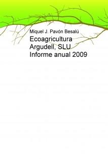 Ecoagricultura Argudell, SLU Informe anual 2009