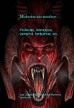 Misterios sin resolver.  Profecías, licántropos, vampiros, fantasmas, etc...