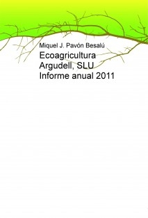 Ecoagricultura Argudell, SLU Informe anual 2011