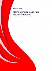 Como Generar Ideas Para Escribir un Ebook