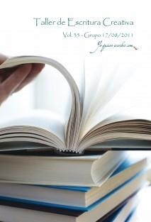 """Taller de Escritura Creativa Vol. 35 – Grupo 17/08/2011. """"YoQuieroEscribir.com"""""""