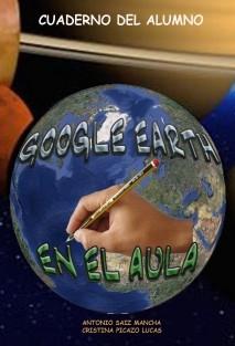 Google Earth en el aula. Cuaderno Alumno.