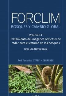 FORCLIM. Bosques y cambio global. Vol. 4. Tratamiento de imágenes ópticas y de radar para el estudio de los bosques
