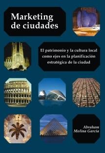 Marketing de ciudades: La cultura y el patrimonio local como ejes en la planificación estratégica de la ciudad