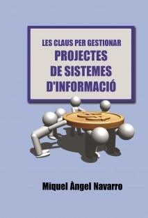 Les Claus per Gestionar Projectes de Sistemes d' Informació