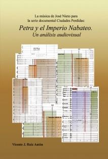 """La música de José Nieto para la serie documental """"Ciudades Perdidas: Petra y el Imperio Nabateo"""". Un análisis audiovisual"""