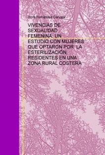 VIVENCIAS DE SEXUALIDAD FEMENINA: UN ESTUDIO CON MUJERES QUE OPTARON POR  LA ESTERILIZACIÓN, RESIDENTES EN UNA ZONA RURAL COSTERA