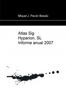 Atlas Sig Hyparion, SL Informe anual 2007