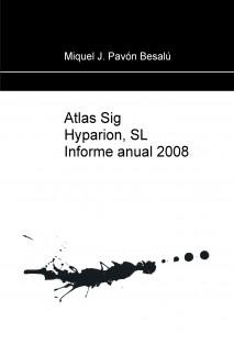 Atlas Sig Hyparion, SL Informe anual 2008