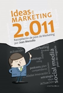 Ideas de Marketing 2.011 - Recopilación de post de Marketing 2.0