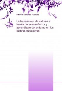 La transmisión de valores a través de la enseñanza y aprendizaje del entorno en los centros educativos