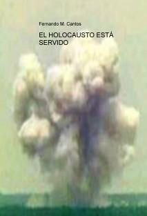 EL HOLOCAUSTO ESTÁ SERVIDO