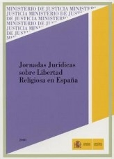 Libro JORNADAS JURÍDICAS SOBRE LIBERTAD RELIGIOSA EN ESPAÑA, autor Ministerio de Justicia