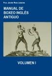 MANUAL DE  BOXEO INGLÉS ANTIGUO VOLUMEN 1