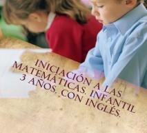 Iniciación a las Matemáticas. Infantil 3 años. Con inglés.