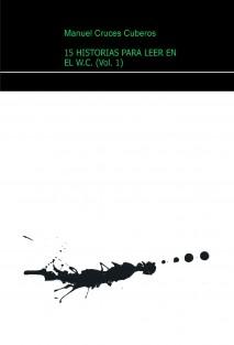 15 HISTORIAS PARA LEER EN EL W.C. (Vol. 1)