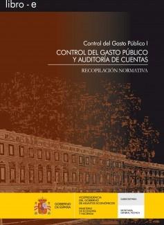 CONTROL DEL GASTO PÚBLICO I: CONTROL DEL GASTO PÚBLICO Y AUDITORÍA DE CUENTAS. RECOPILACIÓN NORMATIVA