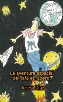 Rafa el rapero. La aventura espacial.