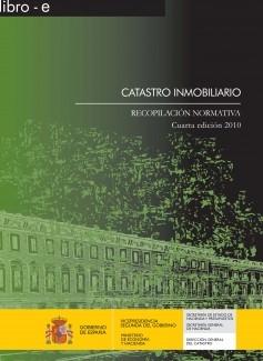 CATASTRO INMOBILIARIO. RECOPILACIÓN NORMATIVA. 4ª EDICIÓN. 2010