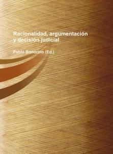 Racionalidad, argumentación y decisión judicial