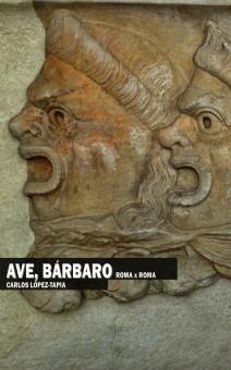 Ave, Bárbaro. Roma x Roma (edición papel)