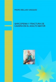 SARCOPENIA Y FRACTURA DE CADERA EN EL ADULTO MAYOR