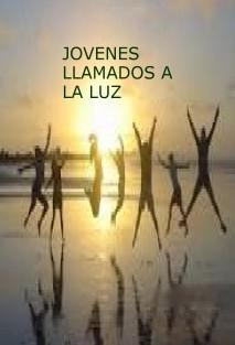 JOVENES LLAMADOS A LA LUZ