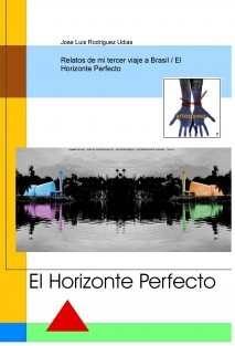 Relatos de mi tercer viaje a Brasil / El Horizonte Perfecto