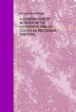 A COMPARISON OF MURDER IN THE CATHEDRAL AND LA COLINA AS RELIGIOUS THEATRE