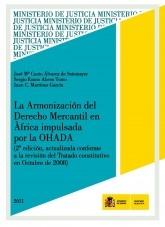 Libro LA ARMONIZACIÓN DEL DERECHO MERCANTIL EN ÁFRICA IMPULSADA POR LA OHADA (2ª EDICIÓN ACTUALIZADA), autor Ministerio de Justicia