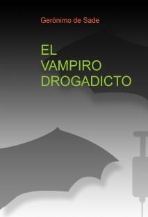 El vampiro drogadicto.