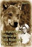 La maravillosa infancia de Félix Rodríguez de la Fuente