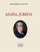Libro AZAÑA, JURISTA, autor Ministerio de Justicia