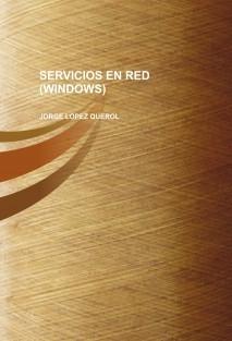SERVICIOS EN RED (WINDOWS)